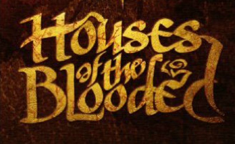Houses of the Blooded Session 01