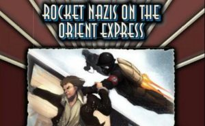 Savage Worlds: Rocket Nazis On The Orient Express Cover