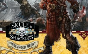 Pathfinder: Skull and Shackles - The Wormwood Mutiny Cover